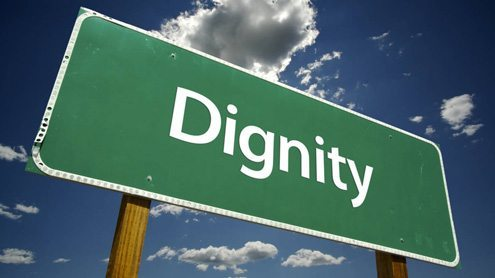 Dignity is at the heart of a person's ability to thrive